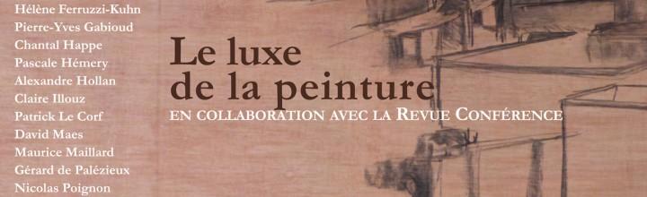 EXPOSITION LE LUXE DE LA PEINTURE