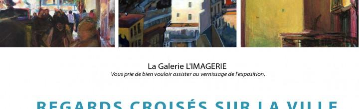 REGARDS CROISÉS SUR LA VILLE – GALERIE L'IMAGERIE